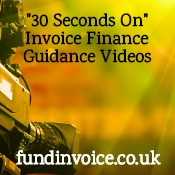 """30 seconds on . . ."" A series of invoice finance guidance videos."