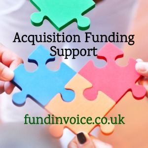 3 acquisitions FundInvoice are helping with funding support at present.