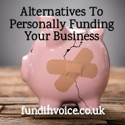 Alternatives to funding your business with your personal funds and money.