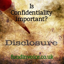 How important is confidentiality or disclosure around invoice finance?