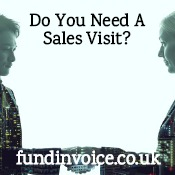 Do you need a sales visit from an invoice finance company?