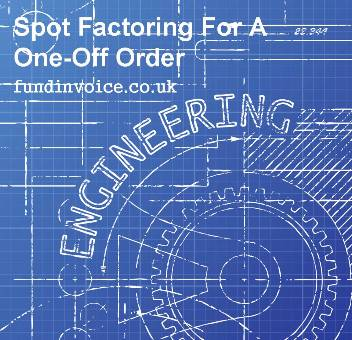 Factoring for engineering companies.