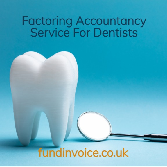 Factoring accountancy services provided to dentists and dental surgeries.