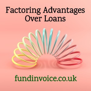 Why factoring has advantages over business loans.