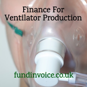 Cash flow finance for medical ventilator manufacture and production.