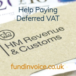 Help paying VAT that has been deferred due to Covid-19.