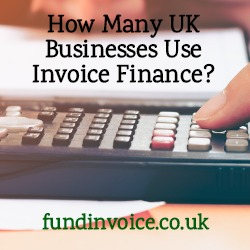 Analysis and research about how many UK businesses use invoice finance.