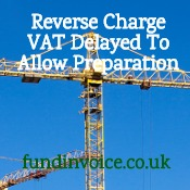 How construction sector companies can prepare for the delayed reverse charge VAT change.
