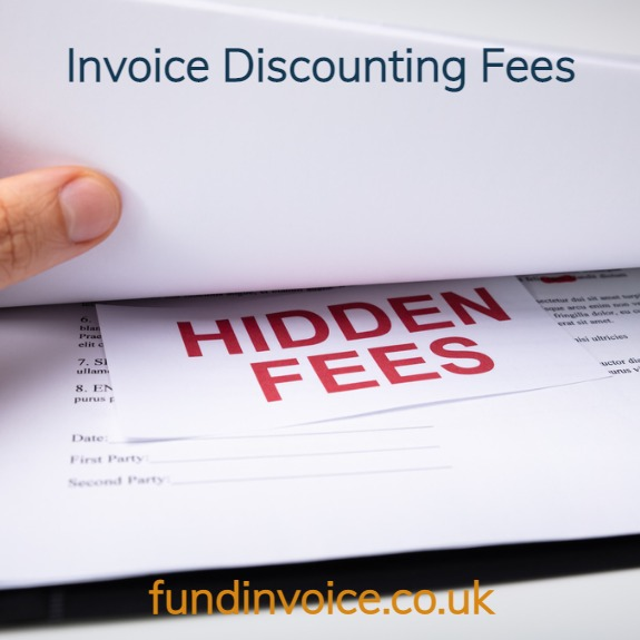 Invoice discounting fees and hidden charges.