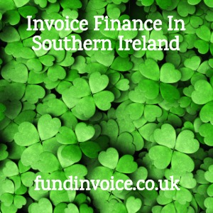Invoice finance and factoring in Southern Ireland.