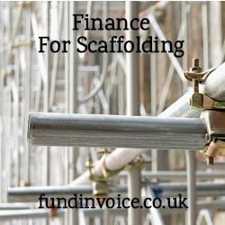Invoice finance for scaffolding and scaffolders.