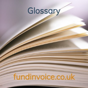 Glossary of invoice finance, factoring and business funding terms.