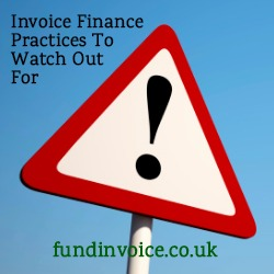 Invoice finance practices your should be aware of and watch out for