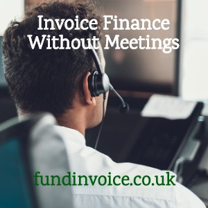 Invoice finance can be arranged and managed without face-to-face meetings.