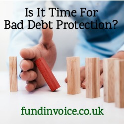With economic uncertainty is it time to consider bad debt protection for your company?