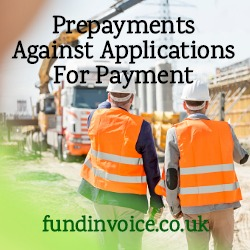 Prepayments against applications for payment in the construction sector.