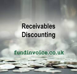 Receivables discounting is a form of receivables finance - also called invoice finance.