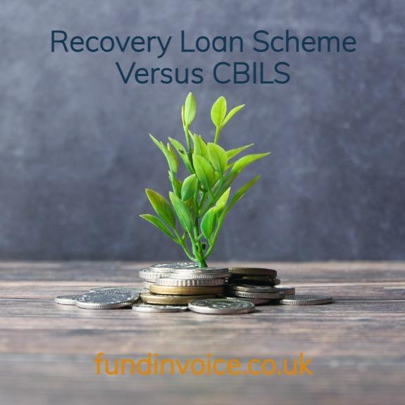 The Recovery Loan Scheme versus the CBILS scheme.