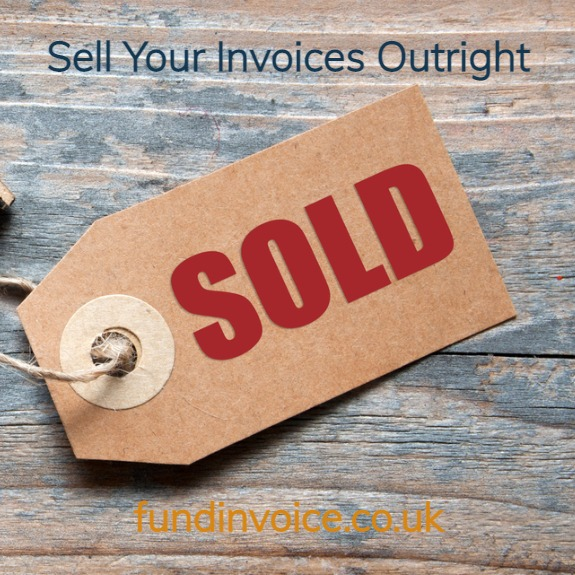 Sell your invoices outright.