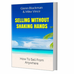 Selling Without Shaking Hands - How To Sell From Anywhere by Glenn Blackman & Mike Vince
