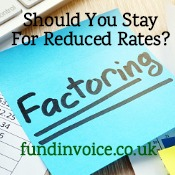 If your factoring company reduces their price should you stay?