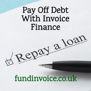 How you can use invoice finance to pay off debt and loans.