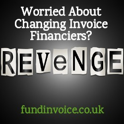 Worried about reprisals whey changing invoice finance companies?